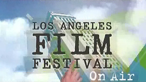Los Angeles Film Festival: FesTV - Episode 2