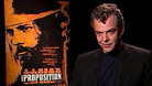 The Proposition - Interview with Danny Huston