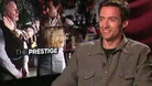The Prestige - Hugh Jackman Interview